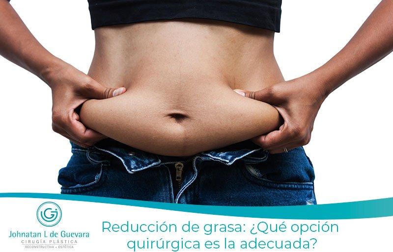 Reducción de grasa: ¿Qué opción quirúrgica es la adecuada?
