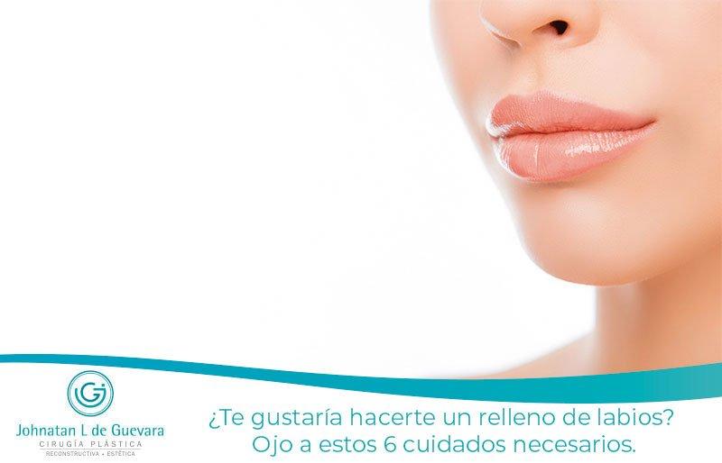 ¿Te gustaría hacerte un relleno de labios? Ojo a estos 6 cuidados necesarios.
