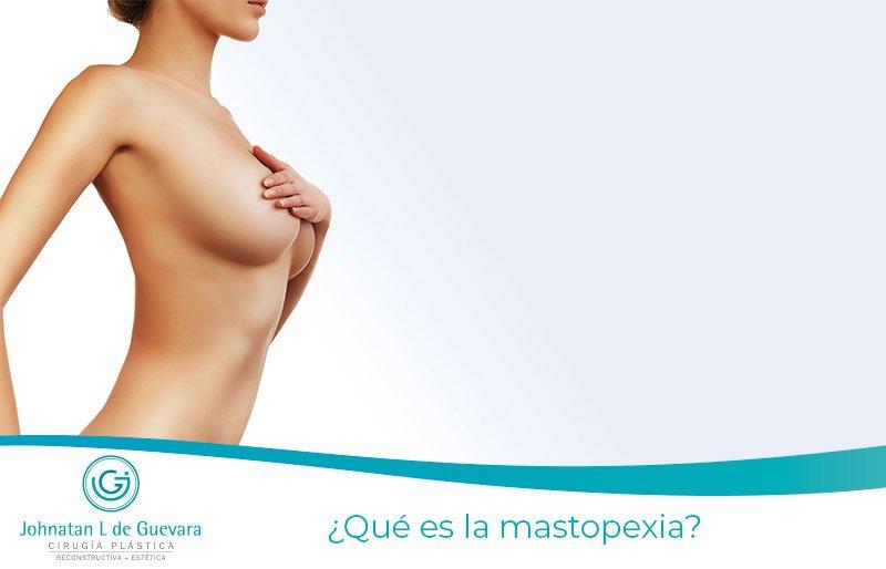 ¿Qué es la mastopexia?